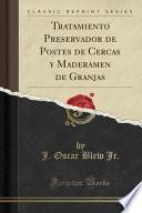 libro Tratamiento Preservador De Postes De Cercas Y Maderamen De Granjas (classic Reprint)