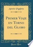 libro Primer Viaje En Torno Del Globo (classic Reprint)